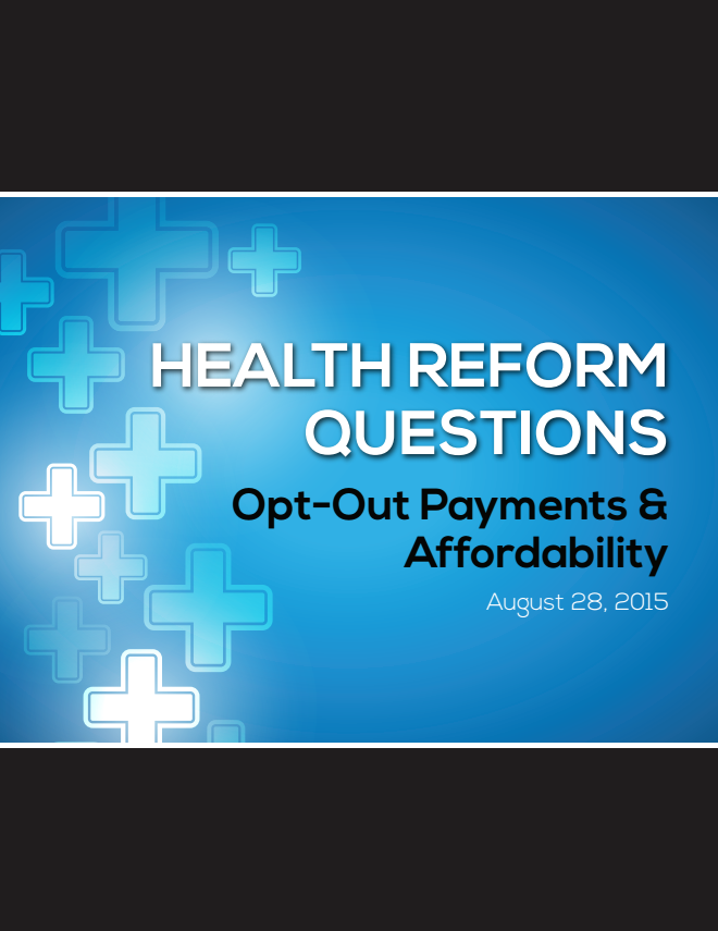 Health Reform – Opt-Out Payments