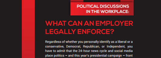 What Can an Employer Legally Enforce – Political Discussions in the Workplace
